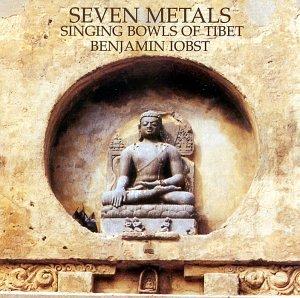 Seven Metals: Singing Bowls of Tibet  Benjamin Iobst